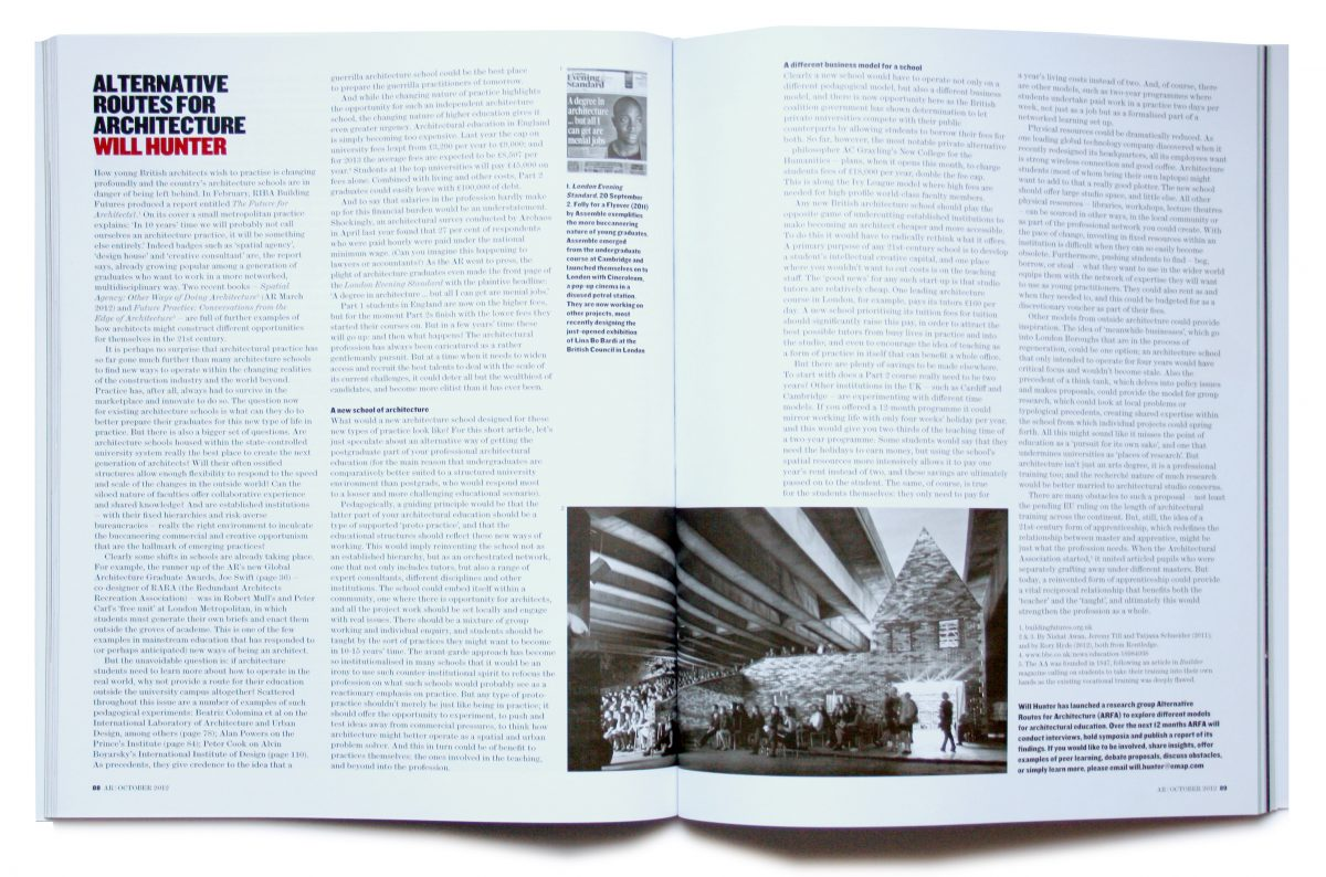 The article in the October 2012 edition of The Architectural Review by Will Hunter that launched the think tank Alternative Routes for Architecture (ARFA). The article carries a recent from-page story from the Evening Standard declaring: 'A degree in architecture and all I can get are menial jobs'